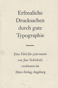 Erfreuliche Drucksachen durch gute Typographie : [eine: Tschichold, Jan: