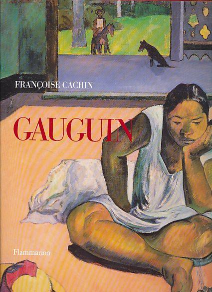 Gauguin. Aus dem Franz. von Claudia Caesar und Margot Roller. - Cachin, Francoise und Paul Gauguin
