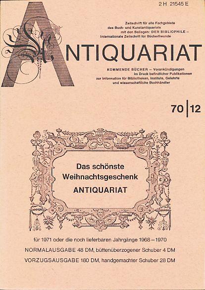 Antiquariat 70/12. Zeitschrift für alle Fachgebiete des: Rossipaul, Lothar (Hg.):