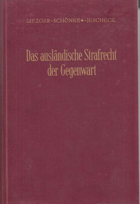 Das ausländische Strafrecht der Gegenwart. Zweiter Band: Finnland - Schweiz - Tschechoslowakei. - Mezger, Edmund, Adolf Schönke und Hans-Heinrich Jescheck
