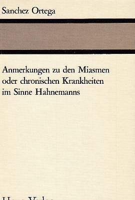 Anmerkungen zu den Miasmen oder chronischen Krankheiten im Sinne Hahnemanns. [Übers.: Ulrich D. Fischer .].