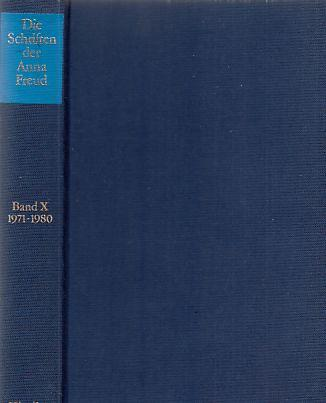 Die Schriften der Anna Freud; Bd. 10. 1971 - 1980. - Freud, Anna