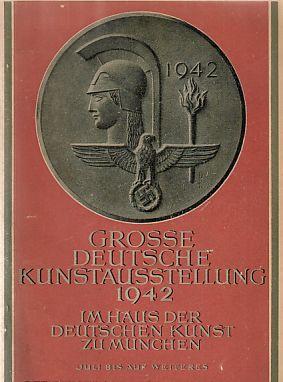 Große Deutsche Kunstausstellung 1942. Im Haus der