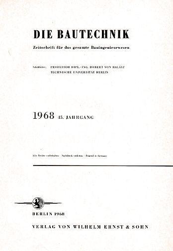45. Jahrgang 1968. Die Bautechnik. Heft 1: Halasz, Robert von