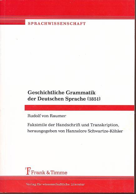 Geschichtliche Grammatik der Deutschen Sprache (1851). Sprachwissenschaft: Raumer, Rudolf von:
