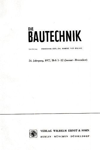 54. Jahrgang. Die Bautechnik. 1977. Heft 1: Halasz, Robert von