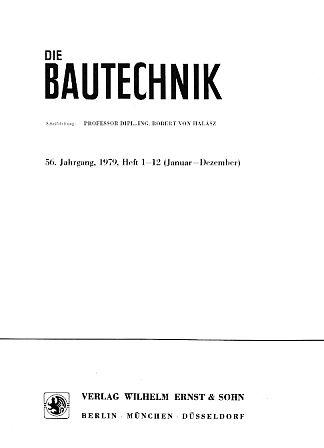 56. Jahrgang. Die Bautechnik. 1979. Heft 1: Halasz, Robert von