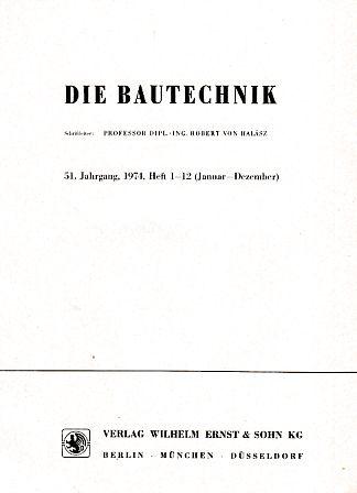 51. Jahrgang. Die Bautechnik. 1974. Heft 1: Halasz, Robert von