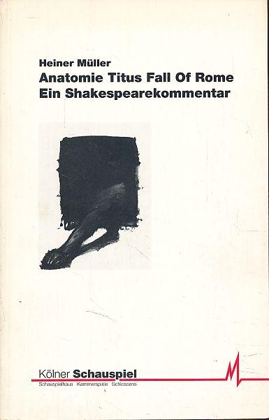 76d725d056f29e Anatomie. Titus. Fall of Rome. Ein Shakespearekommentar.  Müller