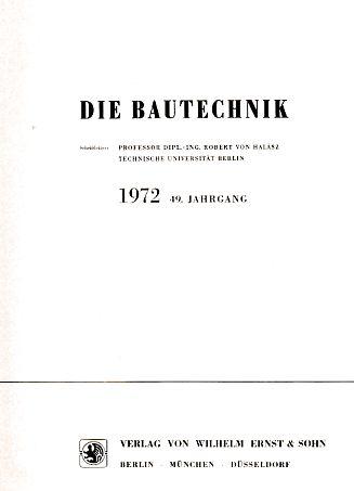49. Jahrgang. Die Bautechnik. 1972. Heft 1: Halasz, Robert von
