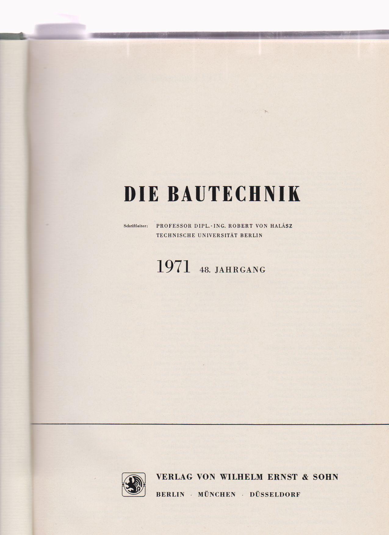48. Jahrgang. Die Bautechnik. 1971. Heft 1: Halasz, Robert von