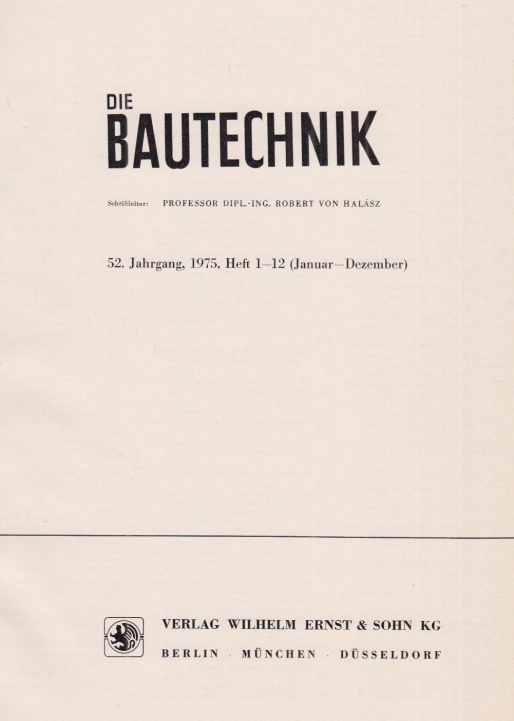 52. Jahrgang. Die Bautechnik. 1975. Heft 1: Halasz, Robert von