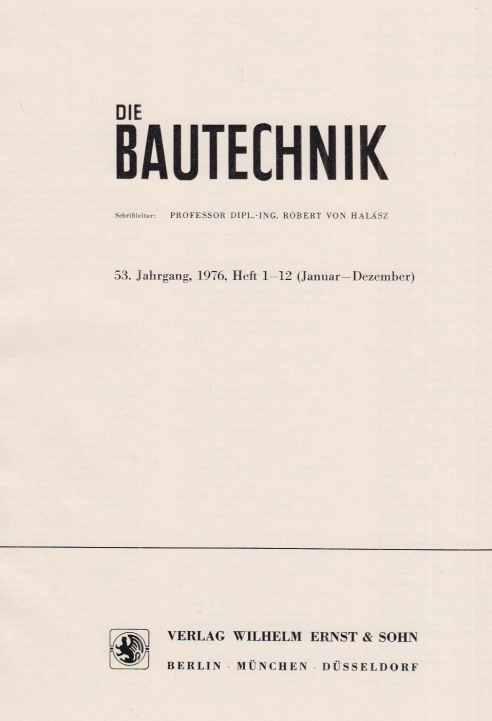 53. Jahrgang. Die Bautechnik. 1976. Heft 1: Halasz, Robert von