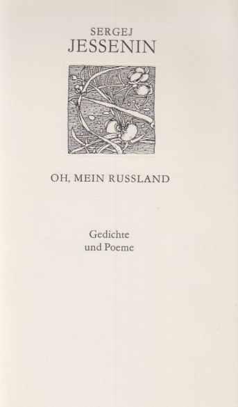 Oh Mein Rußland Gedichte Und Poeme De Jessenin Sergej