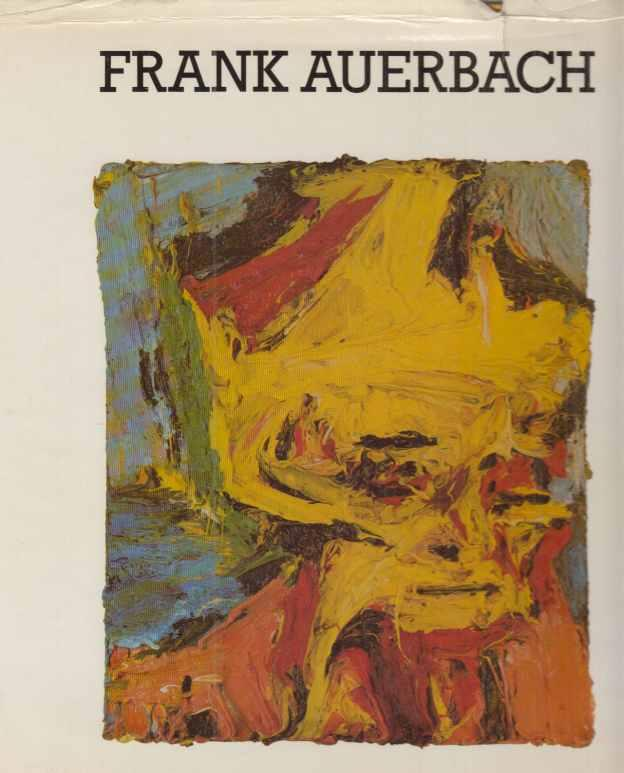 frank auerbach recent paintings and drawings april 2 30 1982