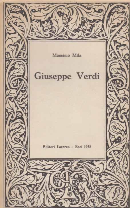 Giuseppe Verdi. Von Massimo Mila.: Verdi, Giuseppe:
