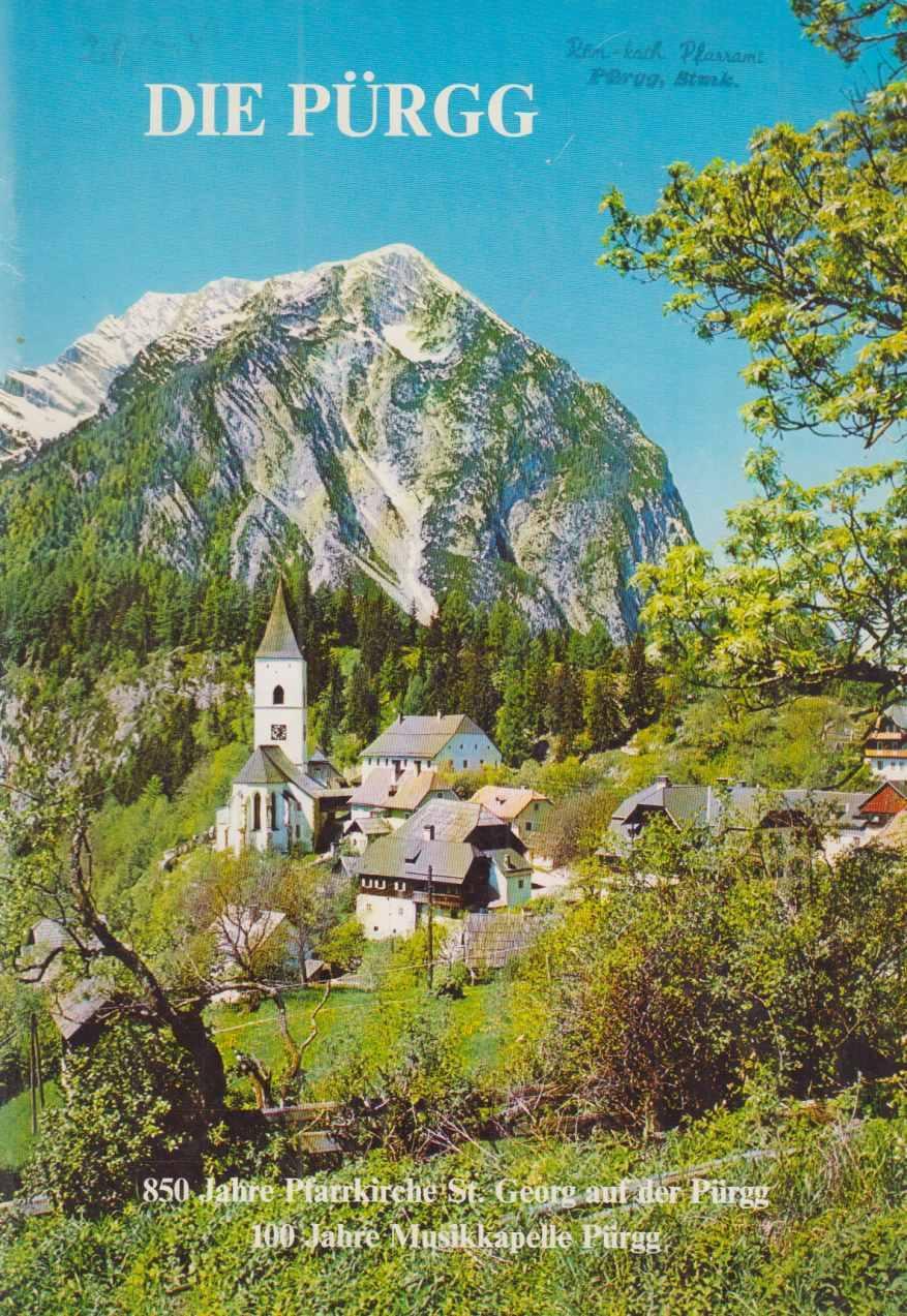 Die Pürgg. 850 Jahre Pfarrkirche St. Georg: Suppan, Wolfgang (Hrsg.):
