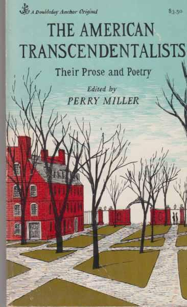 The American Transcendentalists. Their Prose and Poetry.