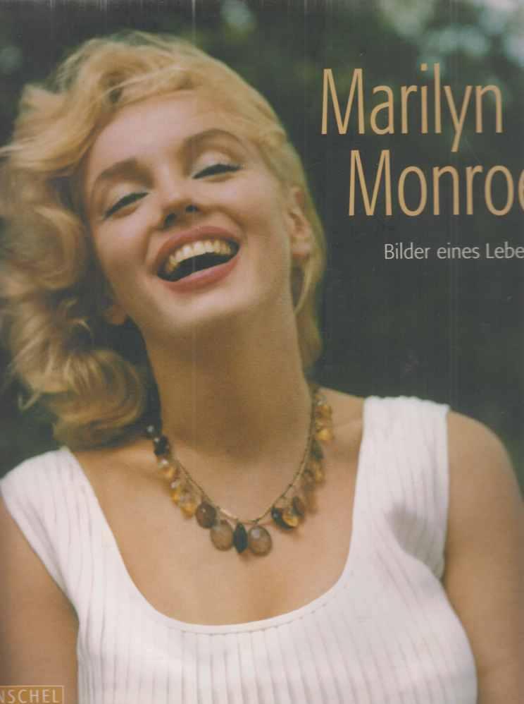 Marilyn Monroe. Bilder eines Lebens. Von Anne Verlhac. Mit einem Vorw. von David Thomson. Aus dem Franz. von Nadine Püschel. - Monroe, Marilyn