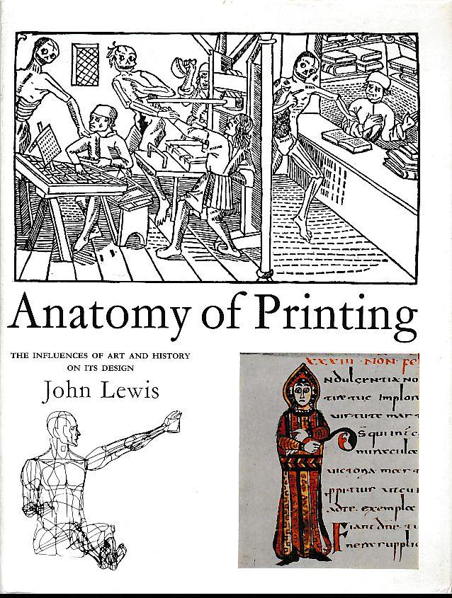 Anatomy of printing. The influences of art: Lewis, John:
