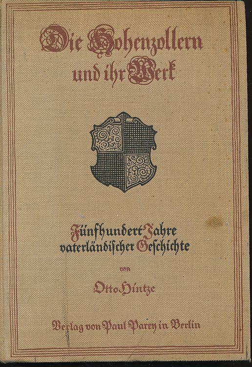 Die Hohenzollern und ihr Werk. 500 Jahre: Hintze, Otto: