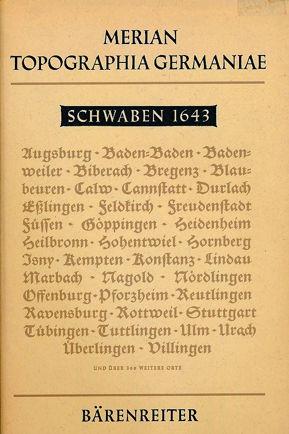 Topographia Germaniae. Schwaben 1643. Topographia Sveviae das: Merian d. Ä.,