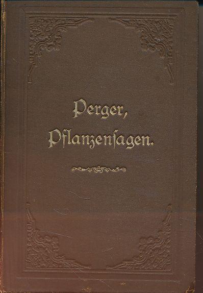 Deutsche Pflanzensagen.: Perger, Anton Ritter