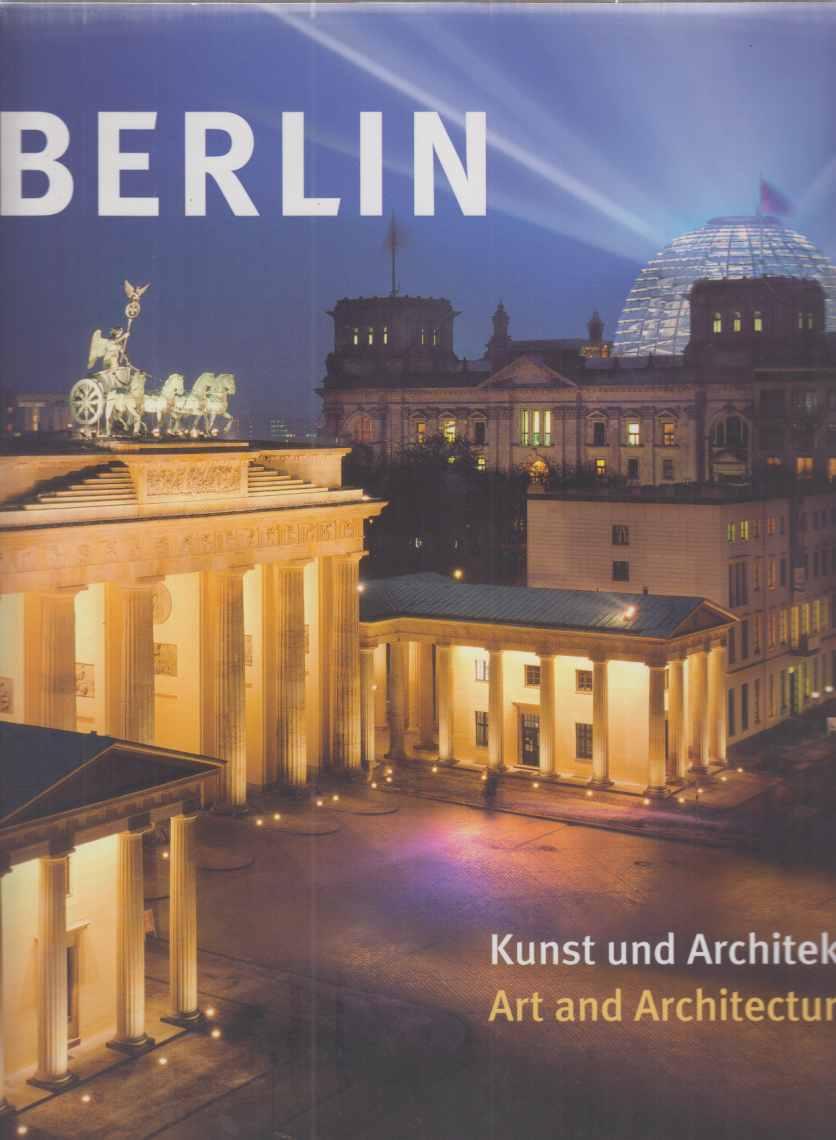 Berlin : Kunst und Architektur. Mit Texten: Schweizer, Harro (Hrsg.):