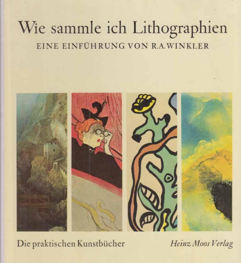 Wie sammle ich Lithographien. Eine Einführung .: Winkler, R. A.:
