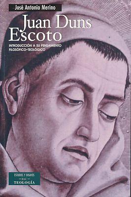 Juan Duns Escoto. Introducción a su pensiamento filosófico teológico. - Merino, José Antonio