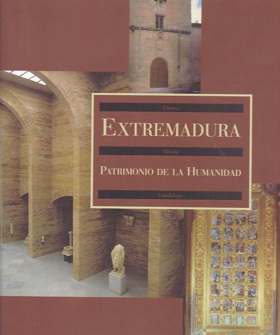 Extremadura, patrimonio de la humanidad : Cáceres, Mérida, Guadalupe. - Mateos, Antonio Navareno und Francisco M. Sánchez Lomba