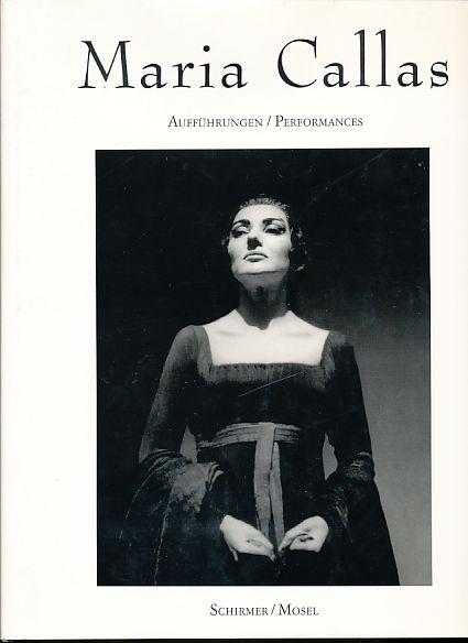 Maria Callas. Aufführungen / Performances. - Brix, Michael (Hg.)