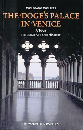 The Doge's Palace in Venice. A Tour: Wolters, Wolfgang: