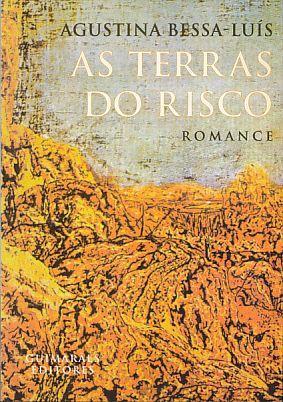 As Terras do Risco. Romance. - Bessa-Luís, Agustina