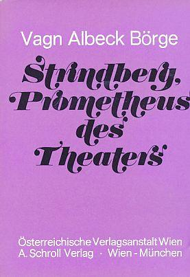Strindberg, Prometheus des Theaters.: Börge, Vagn Albeck: