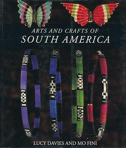 Arts and crafts of South America.: Davies, Lucy and