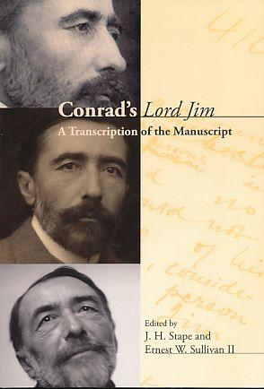 Conrad's Lord Jim. A Transcription of the Manuscript. Conrad Studies 5. - Stape, J. H. und Ernest W. Sullivan II (Eds.)