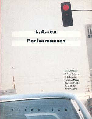 L.A.-ex-Performances. Dokumentation der Veranstaltung L.A.-ex, einem Gemeinschaftsprojekt: Häusler, Christa und