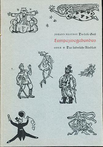 Der böse Geist Lumpazivagabundus oder Das liederliche: Nestroy, Johann: