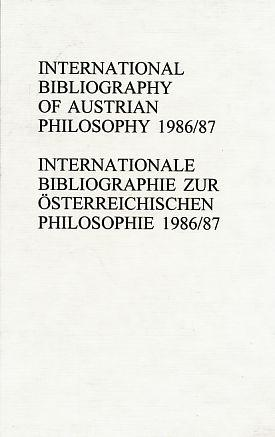 International Bibliography of Austrian Philosophy. Internationale Bibliographie: Binder, Thomas (Bearb.)