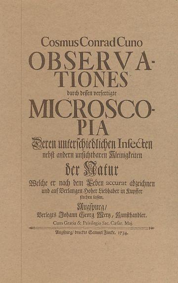 Observationes durch dessen verfertigte Microscopia deren unterschiedlichen: Cuno, Cosmus Conrad: