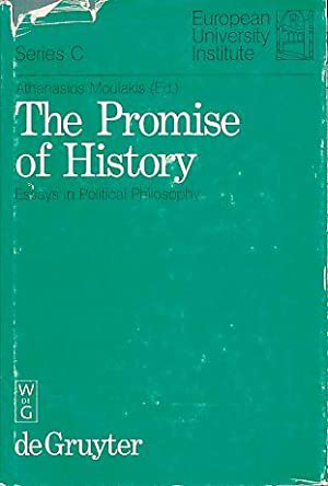 The promise of history. Essays in political: Moulakis, Athanasios (Ed.):