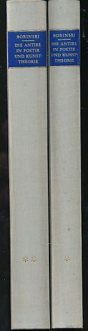 Die Antike in Poetik und Kunsttheorie. 2 Bände. 1. Band: Mittelalter - Renaissance - Barock. 2. ...