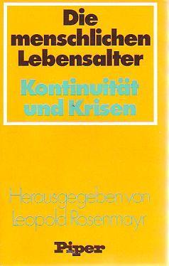 Die menschlichen Lebensalter. Kontinuität u. Krisen.: Rosenmayr, Leopold (Hrsg.):