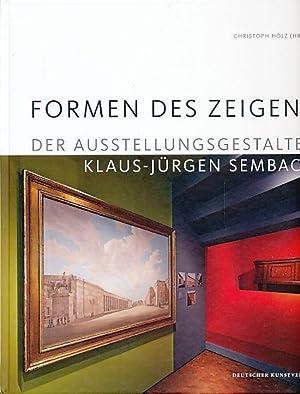 Formen des Zeigens. Der Ausstellungsgestalter Klaus-Jürgen Sembach.: Hölz, Christoph (Hg.)