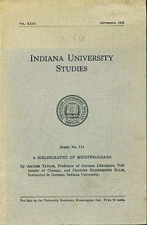 A bibliography of Meistergesang. Indiana University studies 23 = 113.: Taylor, Archer and Frances ...