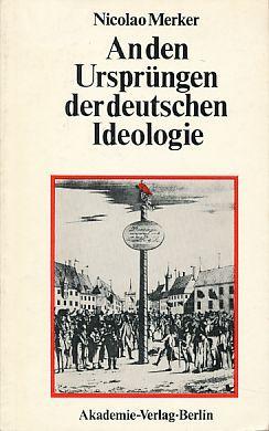 An den Ursprüngen der deutschen Ideologie. In: Merker, Nicolao: