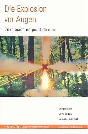 Die Explosion vor Augen. L' explosion en point de mire. Forum ; Bd. 7.: Felten, Georges, ...