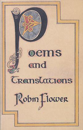 Poems and Translations.: Flower, Robin: