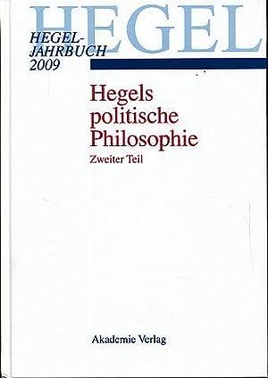 Hegel politische Philosophie. Zweiter Teil. Hegel-Jahrbuch 2009.: Arndt, Andreas, Paul